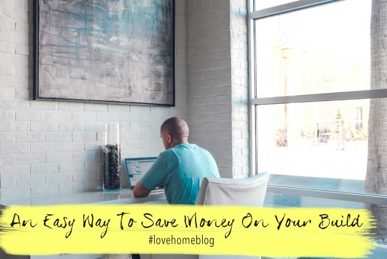 The easiest way to save money on your renovation or for Save money building a house