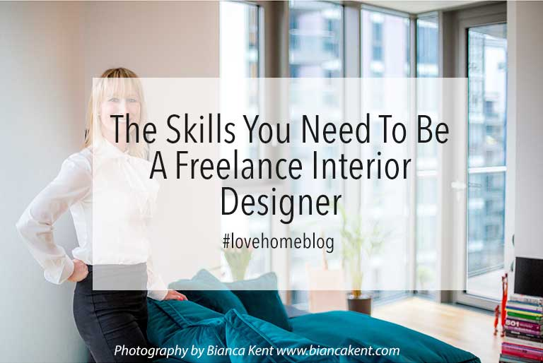 The Skills You Need To Be A Freelance Interior Designer