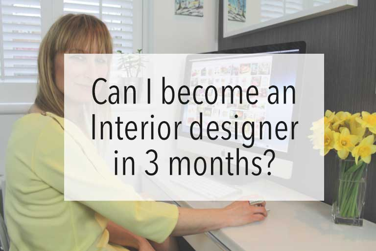 Can i become an interior designer in 3 months jo for Becoming an interior designer