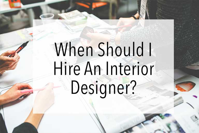 When Should I Hire An Interior Designer?
