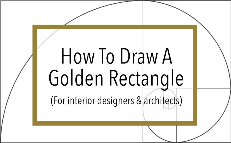 How To Draw A Golden Rectangle For Interior Designers And